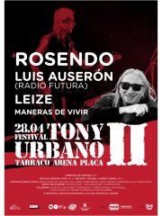 2º FESTIVAL TONY URBANO: ROSENDO + LEIZE + LUÍS AUSERÓN + MANERAS DE VIVIR