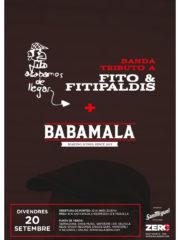 ACABAMOS DE LLEGAR (TRIBUTO A FITO & FITIPALDIS) + BABAMALA